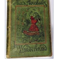 Libros antiguos: AÑO 1889. ALICIA EN EL PAÍS DE LAS MARAVILLAS. LEWIS CARROLL. ALICE'S ADVENTURES IN WONDERLAND.. Lote 191150731