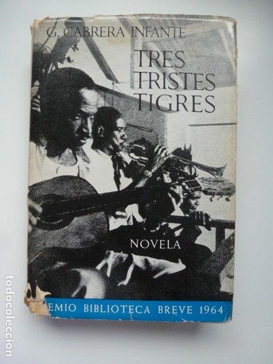 TRES TRISTES TIGRES. G. CABRERA INFANTE. PRIMERA EDICIÓN. DIFÍCIL (Libros antiguos (hasta 1936), raros y curiosos - Literatura - Narrativa - Clásicos)