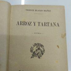 Libros antiguos: ARROZ Y TARTANA V. BLASCO IBAÑEZ SEMPERE Y C° EDITORES VALENCIA 1894. Lote 191454725