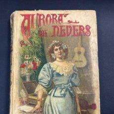 Libros antiguos: AURORA DE NEVER. PAUL FEVAL. 2ª PARTE. SATURNINO CALLEJA EDITOR. PAGS: 268. Lote 191577103