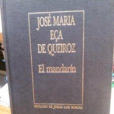 Libros antiguos: EL MANDARÍN POR JOSE MARIA ECA DE QUEIROZ, BIBLIOTECA PERSONAL DE BORGES.. Lote 263691155