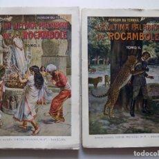 Libros antiguos: LIBRERIA GHOTICA. PONSON DU TERRAIL. LA ÚLTIMA PALABRA DE ROCAMBOLE. 2 TOMOS. 1930.FOLIO.. Lote 192015165