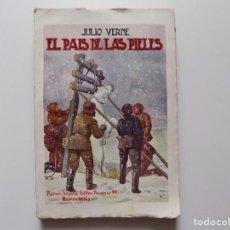 Libros antiguos: LIBRERIA GHOTICA. JULIO VERNE. EL PAIS DE LAS PIELES. 1930. FOLIO.. Lote 192016157