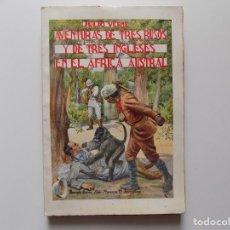 Libros antiguos: LIBRERIA GHOTICA. JULIO VERNE. AVENTURAS DE TRES RUSOS Y DE TRES INGLESES EN EL AFRICA AUSTRAL.1930.. Lote 192016715