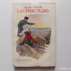 Libros antiguos: LIBRERIA GHOTICA. JULIO VERNE. LAS INDIAS NEGRAS. 1930. FOLIO.. Lote 192017272