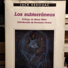 Libros antiguos: LOS SUBTERRÁNEOS, DE JACK KEROUAC (ED. ANAGRAMA, COLECCIÓN CONTRASEÑAS, 1ª EDICIÓN, 1986). Lote 192017458