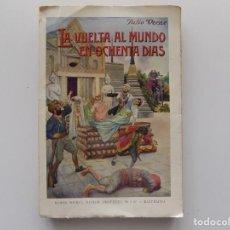 Libros antiguos: LIBRERIA GHOTICA. JULIO VERNE. LA VUELTA AL MUNDO EN OCHENTA DIAS. 1930. FOLIO.. Lote 192091752
