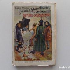 Libros antiguos: LIBRERIA GHOTICA. EDGAR ALLAN POE. HISTORIAS EXTRAORDINARIAS Y AVENTURAS DE ARTURO GORDON PYM.1930.. Lote 192094476