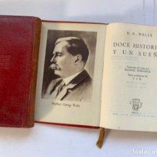 """Libros antiguos: COLECCIÓN CRISOL NÚMERO 3 """"DOCE HISTORIAS Y UN SUEÑO"""" H.G. WELLS. Lote 192789616"""