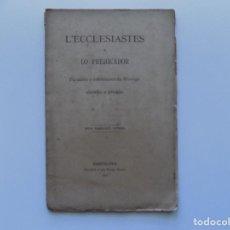 Libros antiguos: LIBRERIA GHOTICA. L ´ECCLESIASTES O LO PREHICADOR. 1901.SENTENCIES DE FILOSOPS XINESCHS E PÈRSICHS.. Lote 193033443