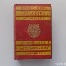 Libros antiguos: LIBRERIA GHOTICA. PEREZ GALDÓS. EPISODIOS NACIONALES. NAPOLEON EN CHAMARTIN / ZARAGOZA.1914.. Lote 193277905