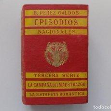 Libros antiguos: LIBRERIA GHOTICA.PEREZ GALDÓS.EPISODIOS NACIONALES.CAMPAÑA DEL MAESTRAZGO/LA ESTAFETA ROMÁNTICA.1917. Lote 193278712