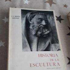 Libros antiguos: HISTORIA DE LA ESCULTURA J.J. MARTÍN GONZÁLEZ. Lote 193403602