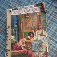 Libros antiguos: LAS MIL Y UNA NOCHES. RECOPILACIÓN DE CUENTOS POR A. GALLAND. Lote 193582382