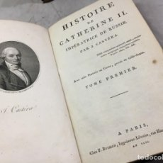 Libros antiguos: HISTOIRE DE CATHERINE II IMPERATRICE DE RUSSIE, JEAN HENRI CASTÉRA, 2 TOMOS GRABADOS PLANO ILUMINADO. Lote 259767045