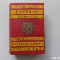 Libros antiguos: LIBRERIA GHOTICA. PEREZ GALDÓS.LOS DUENDES DE LA CAMARILLA / LA REVOLUCIÓN DE JULIO. 1919.. Lote 194097938