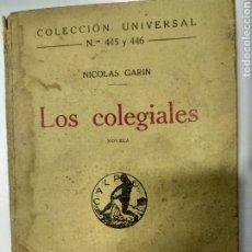 Libros antiguos: LOS COLEGIALES. NICOLÁS GARIN. EDITORIAL CALPE.1921. Lote 194263372