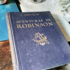 Libros antiguos: DANIEL DEFOE-AVENTURAS DE ROBINSON. 1925. Lote 194310652