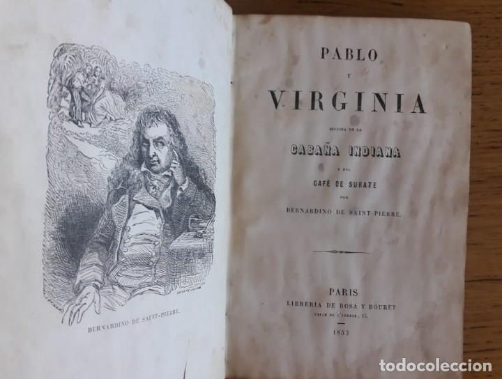 Libros antiguos: PABLO Y VIRGINIA SEGUIDA DE LA CABAÑA INDIANA Y DEL CAFÉ SURATE / BERNARDINO DE SAINT-PIERRE / 1853 - Foto 2 - 194500410