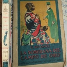 Libri antichi: SATURNINO CALLEJA LA SOBERANA DEL CAMPO DE ORO SALGARI RUSTICA 223 PAGINAS INTONSO . Lote 194581136