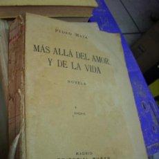 Libros antiguos: MÁS ALLÁ DEL AMOR Y DE LA VIDA, PEDRO MATA. L.12820-453. Lote 194931888