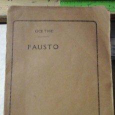 Libros antiguos: GOETHE: FAUSTO Y EL SEGUNDO FAUSTO. SEGUIDOS DE UNA COLECCIÓN DE POESÍAS ALEMANAS (PARÍS, 1921). Lote 194936878