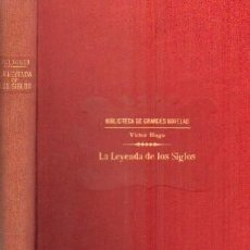 Libros antiguos: LA LEYENDA DE LOS SIGLOS. HUGO, VICTOR. A-RASOP-172. Lote 195169571