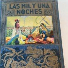 Libros antiguos: LAS MIL Y UNA NOCHES. Lote 195250427