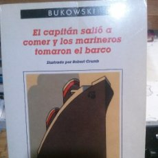 Libros antiguos: EL CAPITÁN SALIÓ COMER Y LOS MARINEROS FORMARON EL BARCO POR BUKOWSKI, EDITORIAL ANAGRAMA.. Lote 195314442