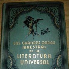 Libros antiguos: LAS GRANDES OBRAS DE LA LITERATURA UNIVERSAL 1933.PRIMERA EDICION.. Lote 195444411