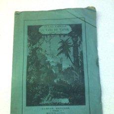 Libros antiguos: JULIO VERNE - LA CASA DE VAPOR (1881) - TERCERA PARTE. Lote 195491607