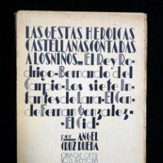 Libros antiguos: ANGEL CRUZ RUEDA. LAS GESTAS HEROICAS CASTELLANAS CONTADAS A LOS NIÑOS. 1ª ED. BIBLIOTECA NUEVA, 193. Lote 195672441
