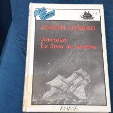 Libros antiguos: ANAYA TUS LIBROS JOSEPH CONRAD JUVENTUD Y LA LÍNEA DE SOMBRA BUEN ESTADO . Lote 196331682
