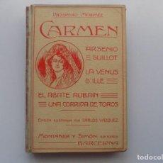 Libros antiguos: LIBRERIA GHOTICA. PRÓSPERO MERIMÉE. CARMEN.MONTANER Y SIMÓN 1910. MUY ILUSTRADO.. Lote 231681285