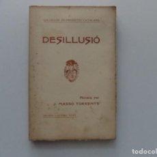 Libros antiguos: LIBRERIA GHOTICA. EDICIÓN MODERNISTA DE J. MASSÓ. TORRENTS. DESILLUSIÓ. 1904.PRIMERA EDICIÓN.. Lote 196820396