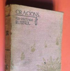 Libros antiguos: ORACIONS - SANTIAGO RUSIÑOL - PRIMERA - 1897 - L'AVENÇ - ILUSTR. DE MIQUEL UTRILLO - ENRIC MORERA. Lote 197220292