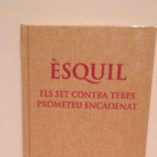 Libros antiguos: ÈSQUIL ELS SET CONTRA TEBES PROMETEU ENCADENAT. Lote 197341580