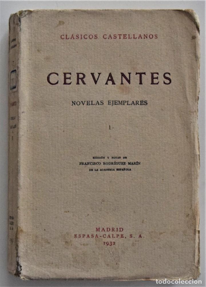 CERVANTES, NOVELAS EJEMPLARES 1 - CLÁSICOS CASTELLANOS - EDICIONES DE LA LECTURA 1928 ESPASA 1932 (Libros antiguos (hasta 1936), raros y curiosos - Literatura - Narrativa - Clásicos)