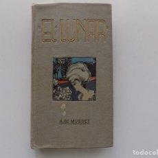 Libros antiguos: LIBRERIA GHOTICA. EDICIÓN MODERNISTA DE ALFREDO DE MUSSET. EL LUNAR. 1911. PRIMERA EDICIÓN.. Lote 197555580