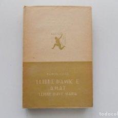 Libros antiguos: LIBRERIA GHOTICA. RAMON LLULL. LLIBRE D ´AMIC E AMAT.LLIBRE D ´AVE MARIA. BARCINO 1927.. Lote 197583915