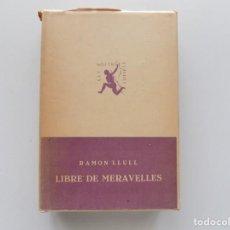 Libros antiguos: LIBRERIA GHOTICA.RAMON LLULL. LIBRE DE MERAVELLES. BARCINO 1934.. Lote 197584136