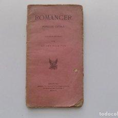 Libros antiguos: LIBRERIA GHOTICA. ROMANCER POPULAR CATALÀ. NOVAMENT ORDENAT PER ALI-BEN-NOAB-TUN.1900.. Lote 197584291