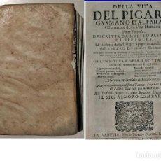 Libros antiguos: AÑO 1615: VIDA DEL PÍCARO GUZMÁN DE ALFARACHE. 400 AÑOS DE ANTIGÜEDAD. 1ª EDICIÓN ITALIANA?. Lote 197765870