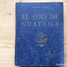Libros antiguos: EL OJO DE GUANTAMA. Lote 197787581