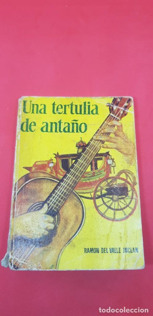 RAMÓN DEL VALLE INCLÁN 'UNA TERTULIA DE ANTAÑO' ENC. PULGA AÑOS 50 (Libros antiguos (hasta 1936), raros y curiosos - Literatura - Narrativa - Clásicos)