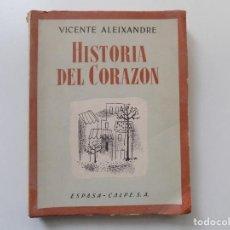 Libros antiguos: LIBRERIA GHOTICA. VICENTE ALEIXANDRE. HISTORIA DEL CORAZÓN. 1954. PRIMERA EDICIÓN.. Lote 197848265