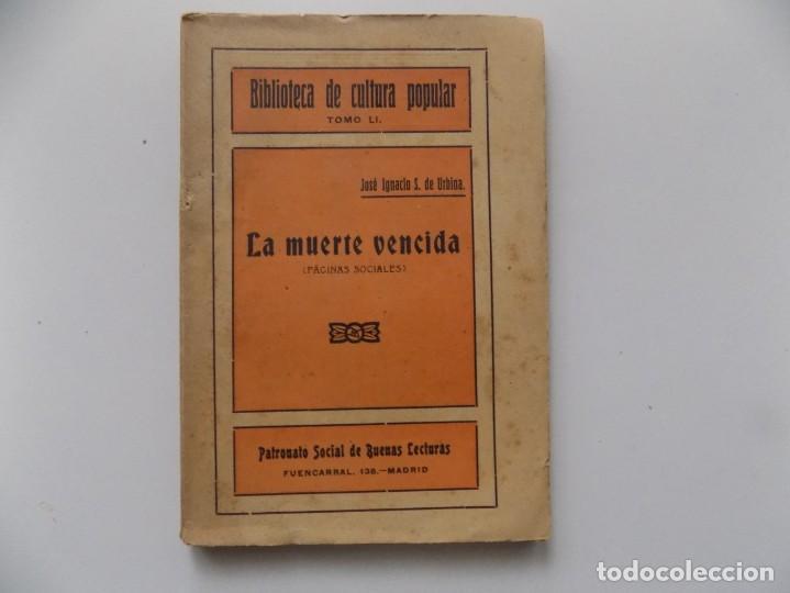 LIBRERIA GHOTICA. JOSE IGNACIO S, DE URBINA. LA MUERTE VENCIDA.1910.BIBLIOTECA DE CULTURA POPULAR. (Libros antiguos (hasta 1936), raros y curiosos - Literatura - Narrativa - Clásicos)