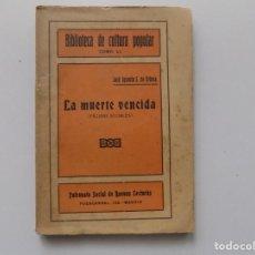 Libros antiguos: LIBRERIA GHOTICA. JOSE IGNACIO S, DE URBINA. LA MUERTE VENCIDA.1910.BIBLIOTECA DE CULTURA POPULAR.. Lote 198067157