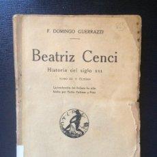 Libros antiguos: BEATRIZ CENCI HISTORIA DEL S XVI TOMO III Y ÚLTIMO LOS JUECES AÑO 1921. Lote 273099948