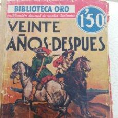 Libros antiguos: VEINTE AÑOS DESPUÉS DUMAS ALEJANDRO PRIMERA EDICIÓN 1934 BIBLIOTECA DE ORO. Lote 198600246